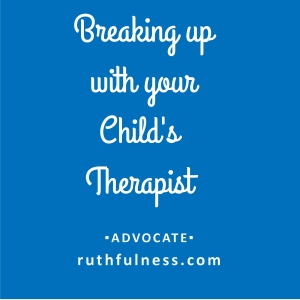 breaking up with childs therapist