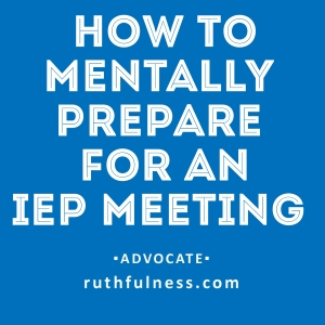 how to mentally prepare for iep meeting